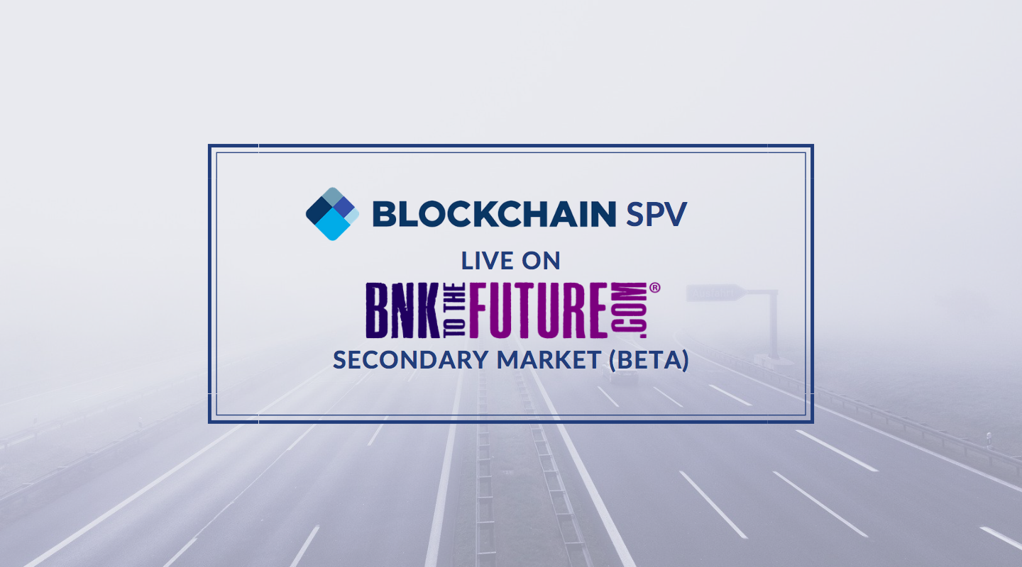 Qualifying Investors can now buy and sell shares of the Blockchain.com SPV on the BF Secondary Market.