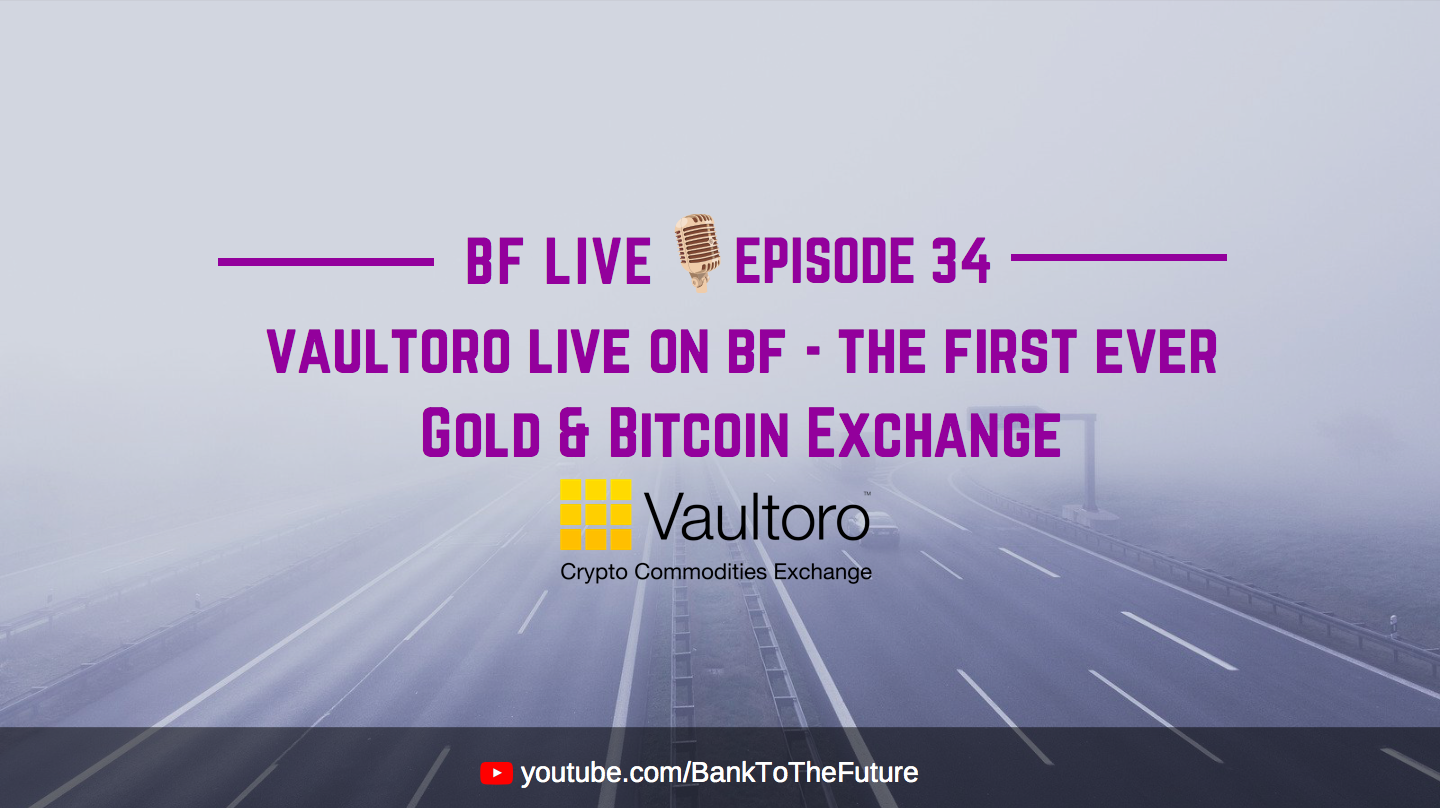 BnkToTheFuture (BF) Live E34 | The First-Ever Gold & Bitcoin Exchange Live on BnkToTheFuture