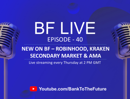 BnkToTheFuture (BF)Live Ep. 40 | New on BF – Robinhood, Kraken Secondary Market & AMA with Simon Dixon