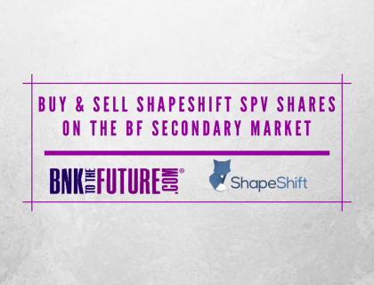 Qualifying Investors can now buy & sell shares of the ShapeShift SPV on the BF Secondary Market.
