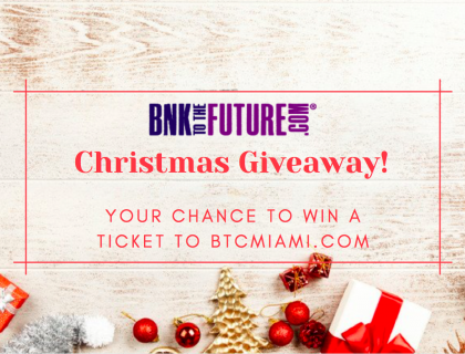 BnkToTheFuture Christmas Giveaway | Get a chance to win a ticket to BTCMiami.com