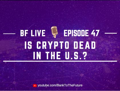 Is CRYPTO dead in the U.S.? with Simon Dixon | BnkToTheFuture (BF)Live Ep. 47