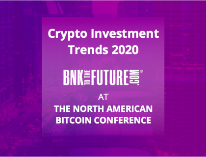 Crypto Investment Trends 2020 | BnkToTheFuture at BTCMiami (TNABC), USA.