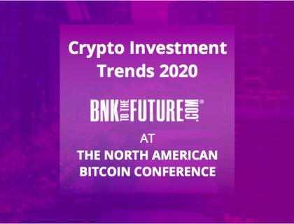 Crypto Investment Trends 2020   BnkToTheFuture at BTCMiami (TNABC), USA.