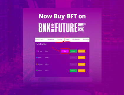 Buy BFT on BnkToTheFuture | Learn all about the new & easy way of buying BnkToTheFuture Token (BFT).