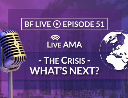 Live AMA, The Crisis, What's Next? | BnkToTheFuture (BF) Live Ep. 51