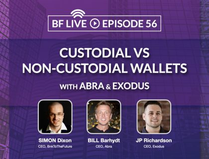 Custodial v/s Non-Custodial Wallets, Crypto Security w/ ABRA & EXODUS | BnkToTheFuture (BF)Live Ep.56