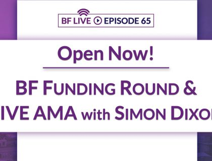 Open Now! BF Funding Round & Live AMA with Simon Dixon | BnkToTheFuture (BF)Live Ep. 65