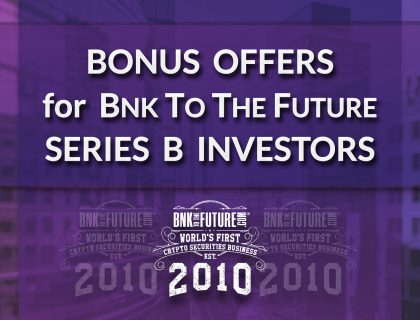 Bnk To The Future Series B Funding Round – Bonus Offers for Investors | BF Live Ep. 68