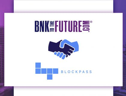 BnkToTheFuture Makes a Strategic Investment in Blockpass