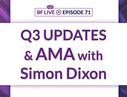 Q3 Updates & Live AMA with Simon Dixon | BnkToTheFuture (BF) Live Ep. 71