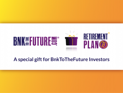 A special gift for BnkToTheFuture investors – Retirement Plan B Video Series