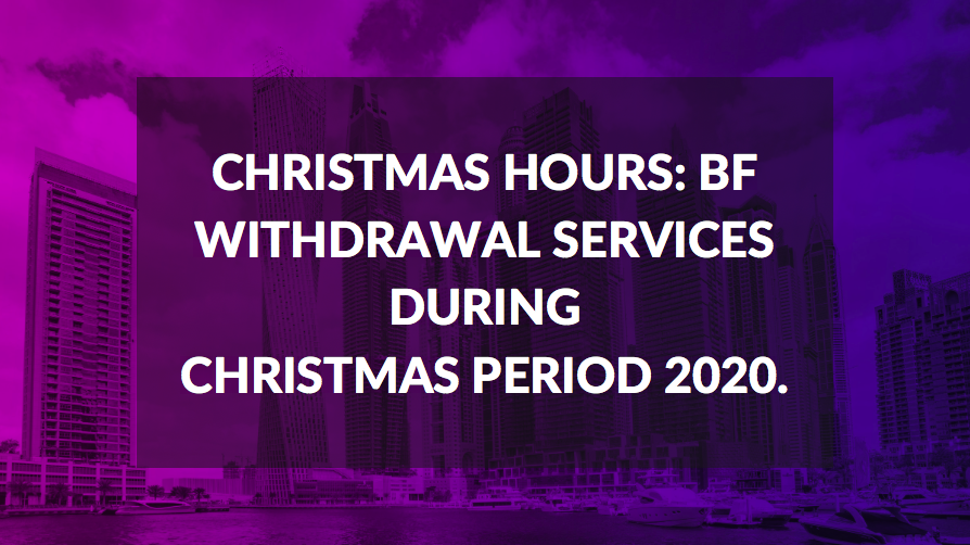 BF Withdrawal Services During Christmas Period 2020