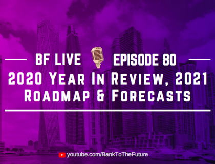 2020 Year In Review, 2021 Roadmap & Forecasts | BnkToTheFuture (BF) Live Ep 80