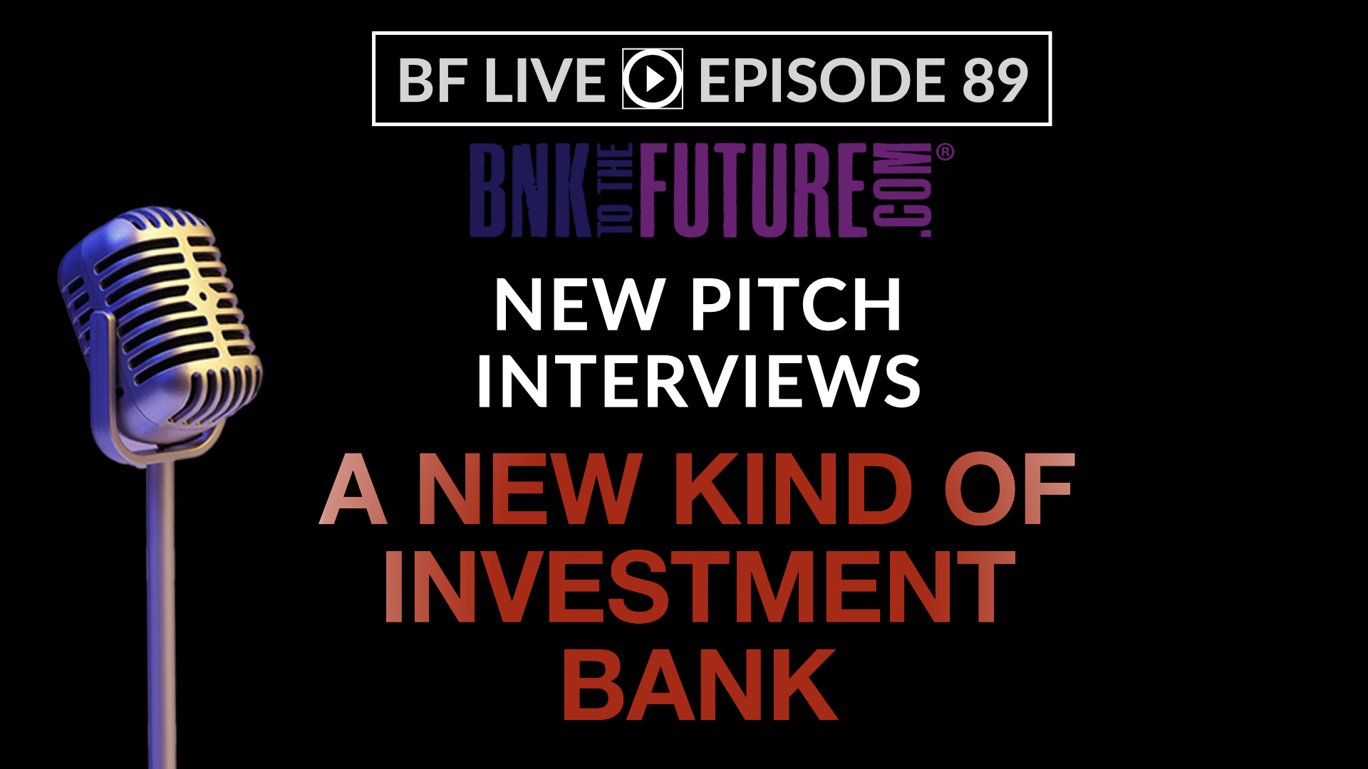 2 Exciting Announcements And A New Kind Of Investment Bank   BF LIVE #89