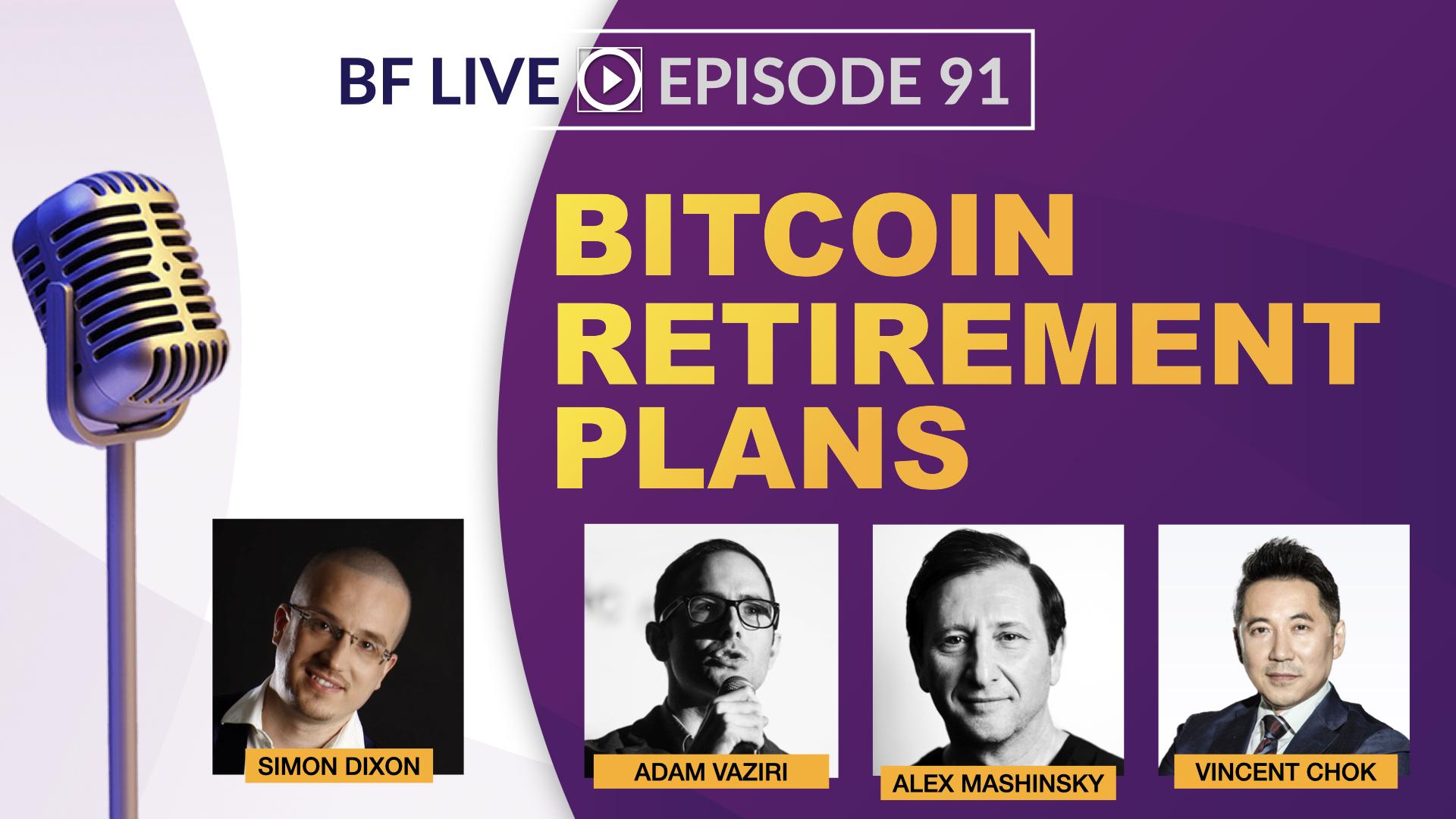 Bitcoin Retirement Plans | BnkToTheFuture, Celsius & First DigItal Trust | BF LIVE #91