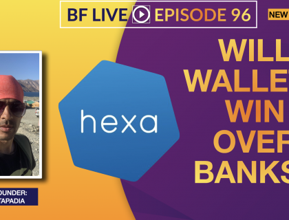 Will Wallets Win Over Banks? | BF LIVE Ep.96