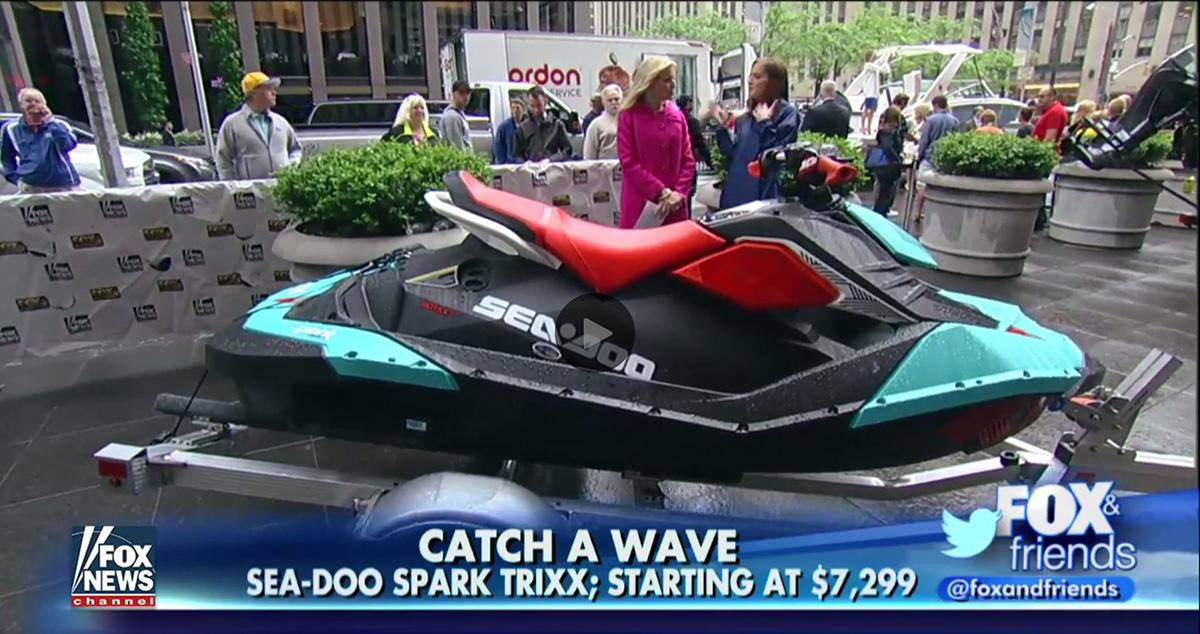 PR Win: Sea-Doo SPARK TRIXX on Fox and Friends.