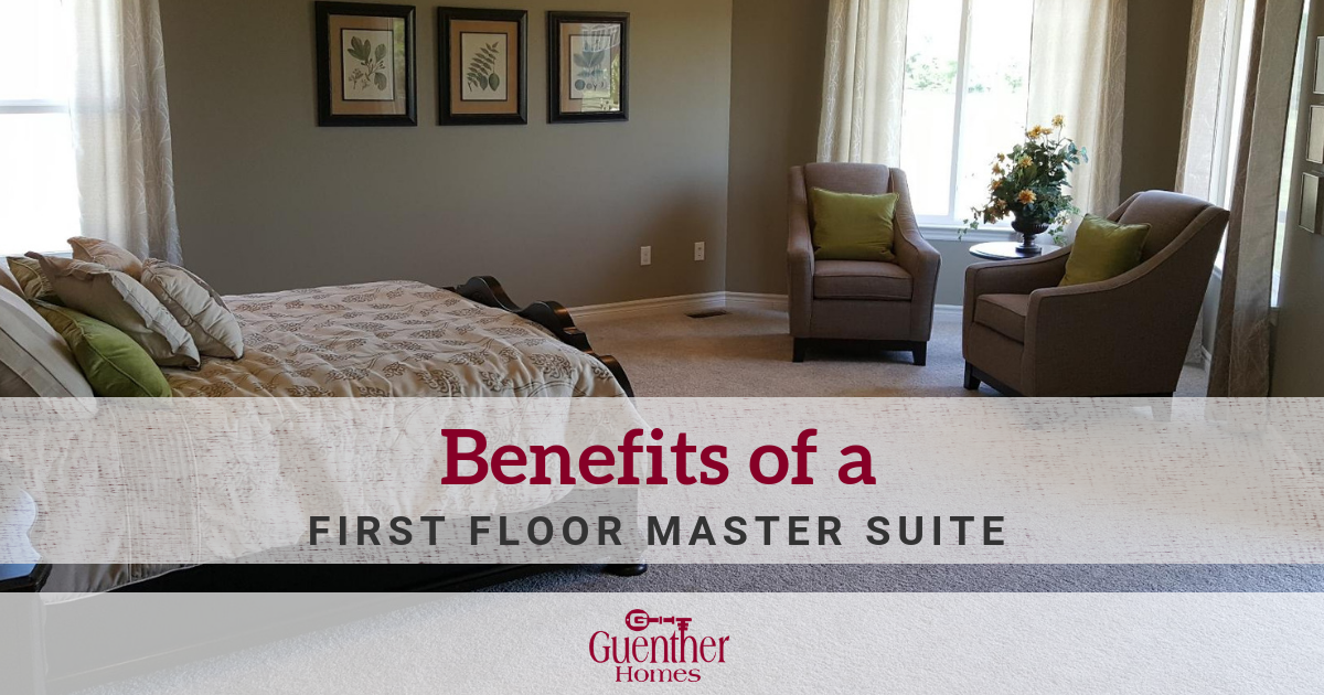 Benefits of a First-Floor Master Suite   Guenther Homes