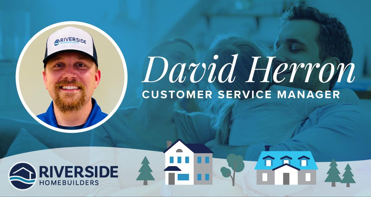 Image of David Herron, Riverside Homebuilders' Customer Service Manager.
