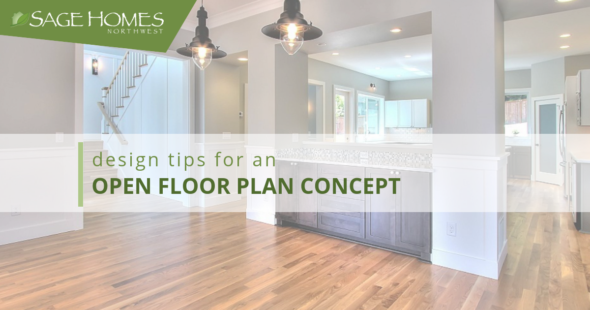 Design Tips For An Open Floor Plan Concept Sage Homes Nw
