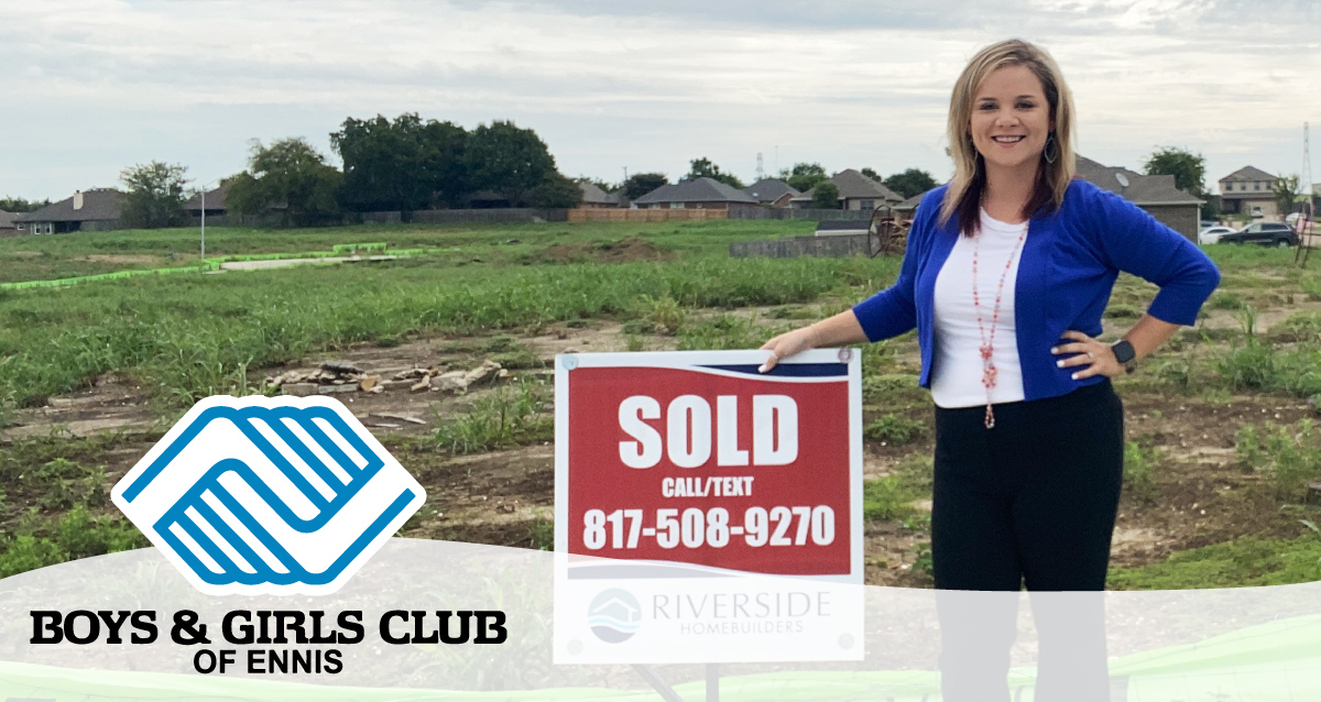 Photo of Karolyn Shelton standing next to a Riverside Homebuilders' sold sign. Boys and Girls Club of Ennis logo is in bottom left corner.