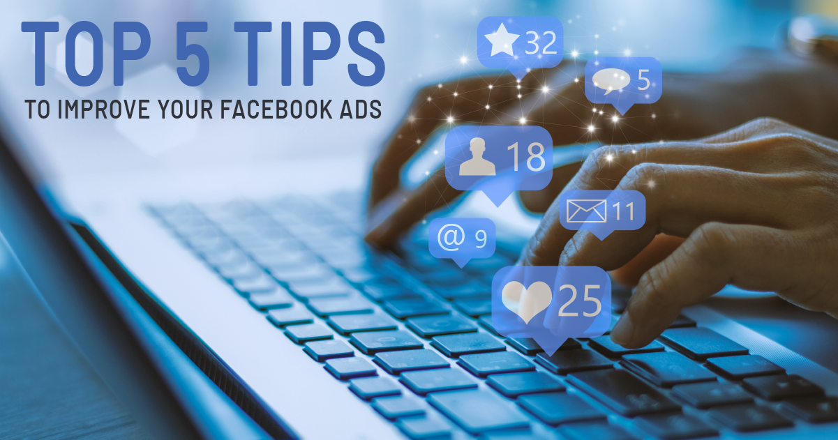 5 Tips to Improve Your Facebook Ads | Blog | Builder Designs
