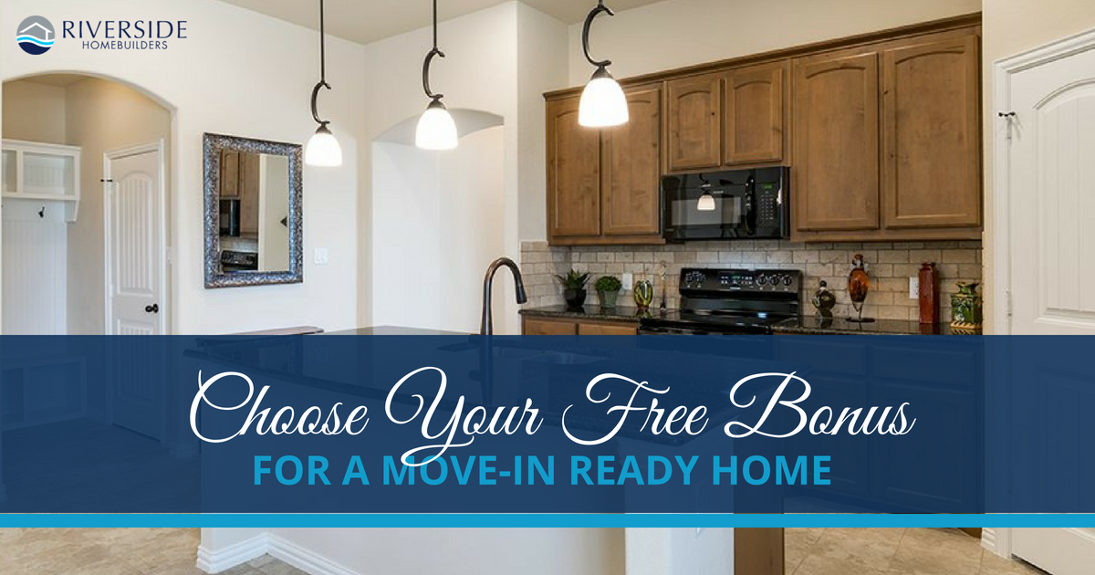 Choose Your Free Bonus for a Move-in Ready Home | Riverside