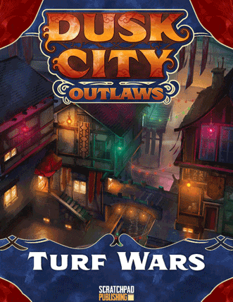 Dusk City Outlaws - Turf Wars supplement