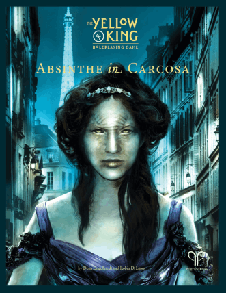 Absinthe in Carcosa for The Yellow King Roleplaying Game