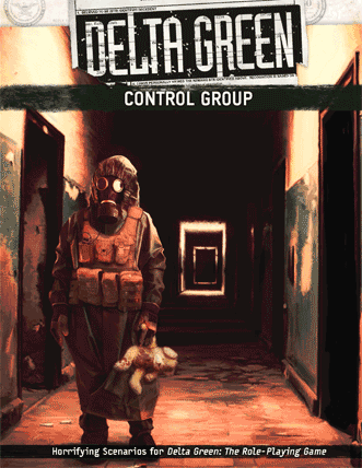 Delta Green RPG supplement Control Group