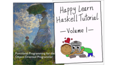 Functional Programming for the Object-Oriented Programmer + Happy Learn Haskell Tutorial