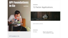 API Foundations in Go & 12FA with Docker and Go