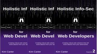 Holistic InfoSec For Web Developers