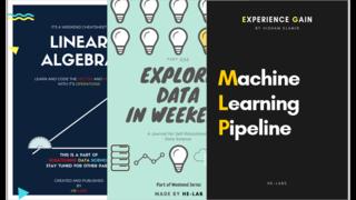 Explore Data in Weekend + Linear Algebra in Weekend + Machine Learning Pipeline in Week 16