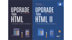 Upgrade Your HTML I + II