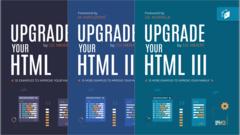 Upgrade Your HTML I–III
