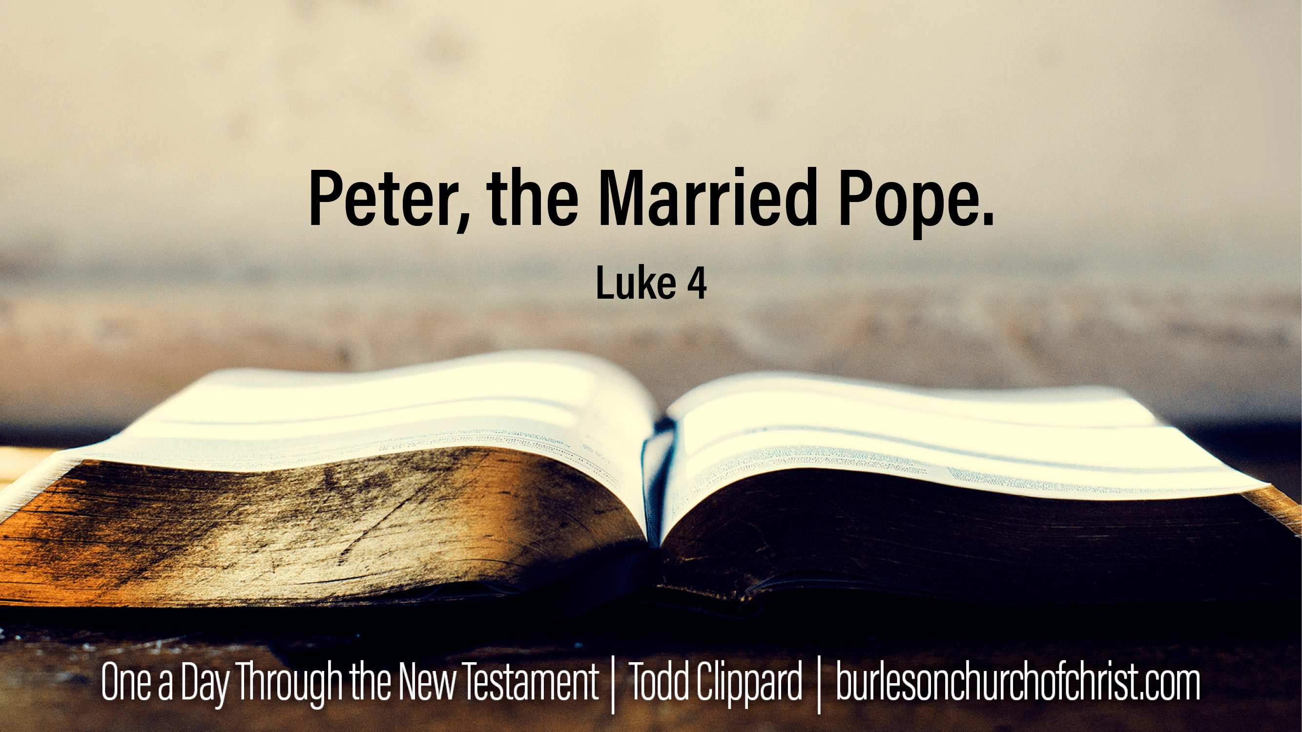 Luke 4: Peter, the Married Pope – Burleson Church of Christ