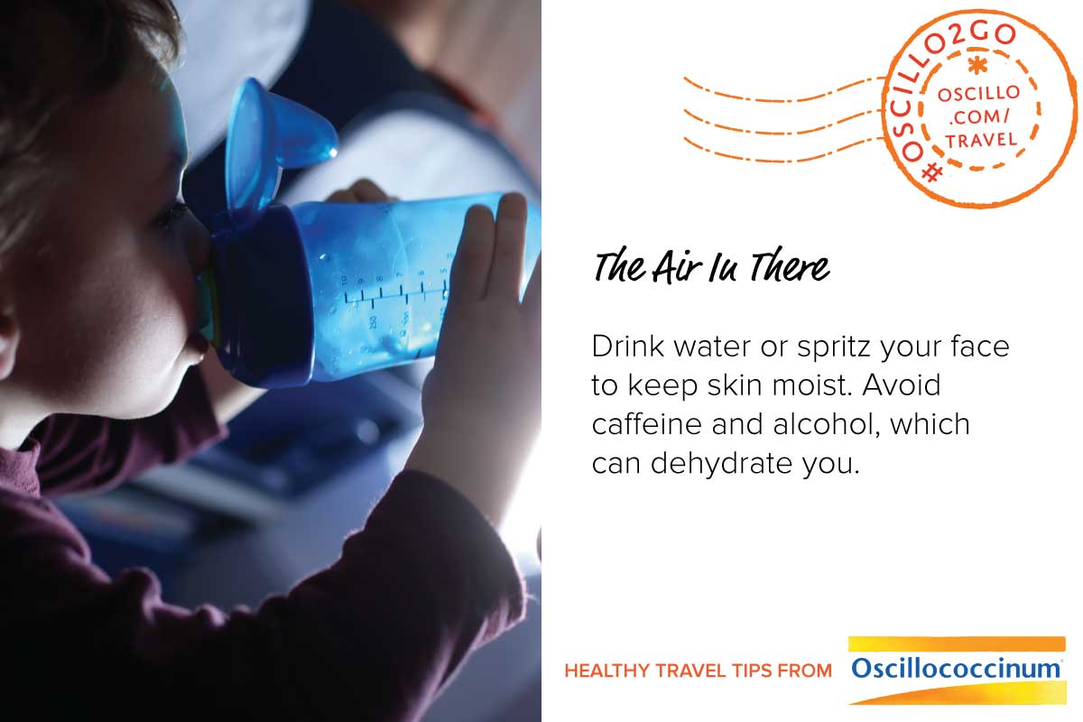 Postcard style graphic. Left half shows a child drinking water on an airplane. Right half has text: The Air in There Drink water or spritz your face to keep skin moist. Avoid caffeine and alcohol, which can dehydrate you. Healthy Travel Tips from Oscillococcinum. #Oscillo2Go
