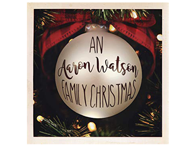 AN AARON WATSON FAMILY CHRISTMAS ALBUM SET TO RELEASE OCTOBER 5