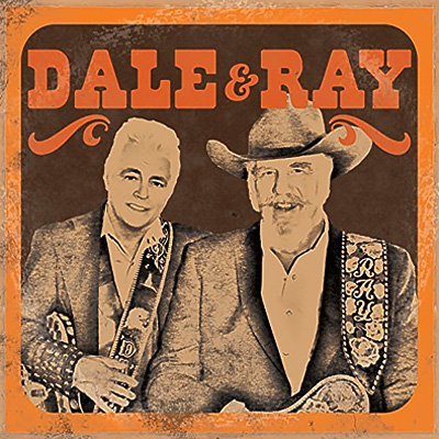 Dale & Ray by Dale Watson and Ray Benson