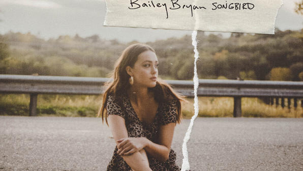 "BAILEY BRYAN DROPS HIGHLY-EMOTIVE NEW SONG ""SONGBIRD"" ALONGSIDE OFFICIAL MUSIC VIDEO TODAY"