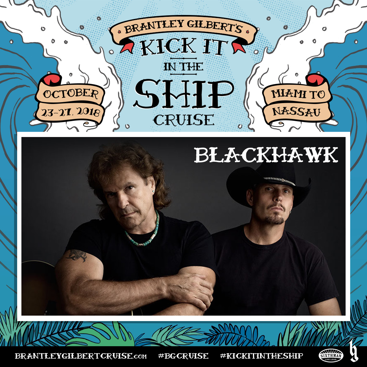 BlackHawk will be #KickItInTheShip on the high seas on Brantley Gilbert's Kick It In The Ship Cruise