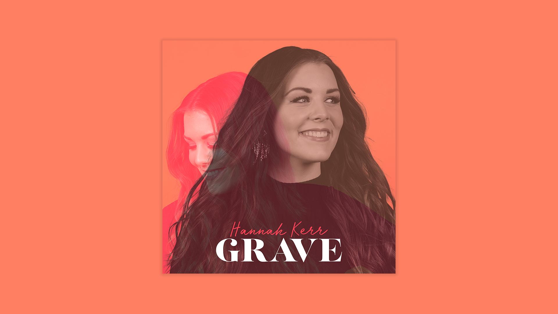 Hannah Kerr New Song   Grave