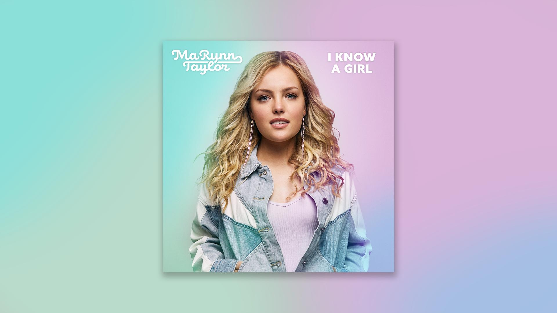 MaRynn Taylor New Song   I Know a Girl