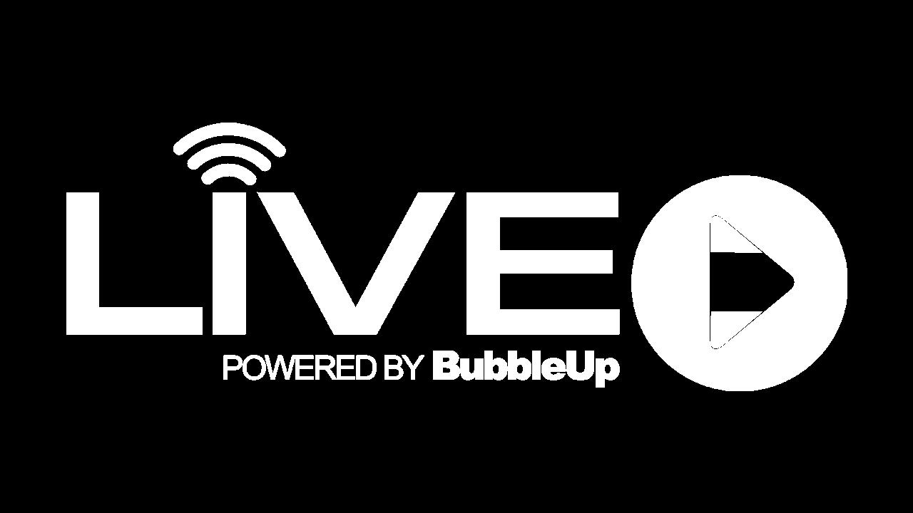 BubbleUp Live