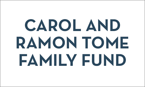 Carol and Ramon Tome Family Fund