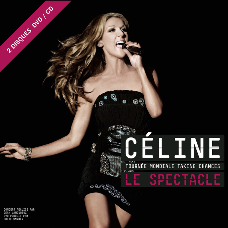 Celine: La Tournee Mondiale Taking Chances: Le Spectacle