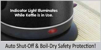 auto shut off and boil dry safety protection  indicator light illuminates while kettle in use