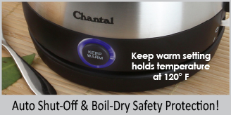 auto shut off and boil dry safety protection  keep warm setting holds temperature at 120 degrees